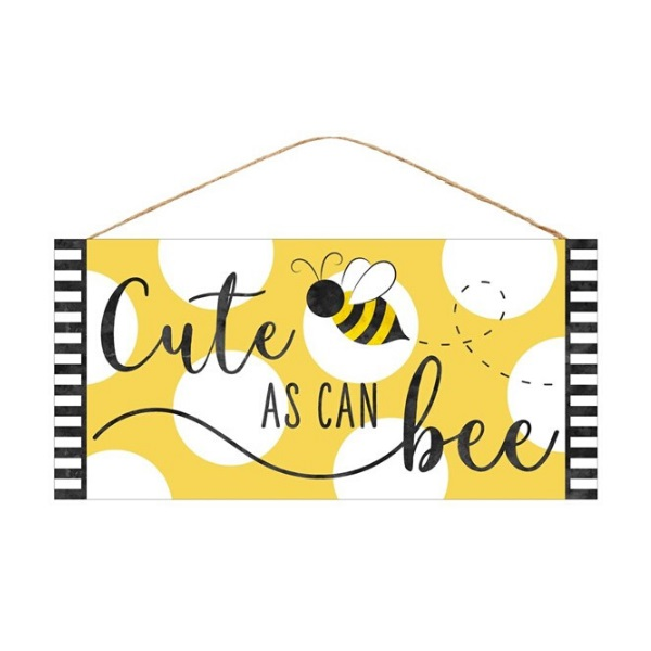 """12.5""""L X 6""""H """"Cute As Can Bee"""" Sign"""